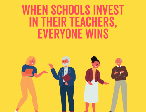 When Schools Invest in their Staff, Everyone Wins